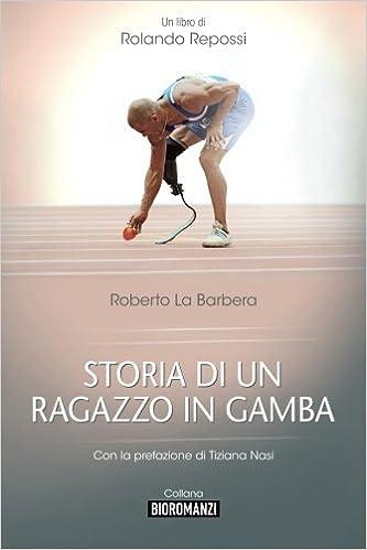 Storia di un ragazzo in gamba (Bioromanzi) (Italian Edition ...