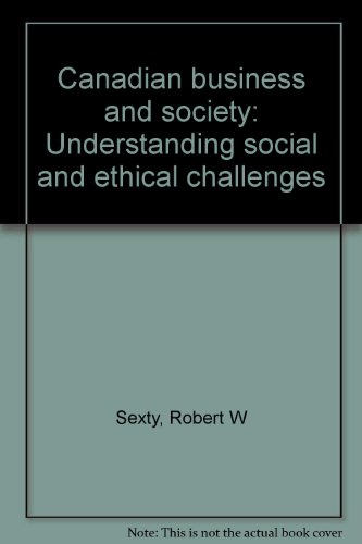Canadian business and society: Understanding social and ethical challenges