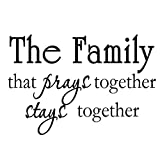 The Family that Prays Together Stays Together Christian Religious Vinyl Wall Art Decal Quote Home Decor