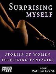 Surprising Myself: Stories of Women Fulfilling Fantasies