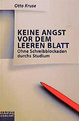 Keine Angst vor dem leeren Blatt: Ohne Schreibblockaden durchs Studium (campus concret) Taschenbuch – 9. September 1998 Otto Kruse Campus Verlag 3593356937 MAK_VRG_9783593356938