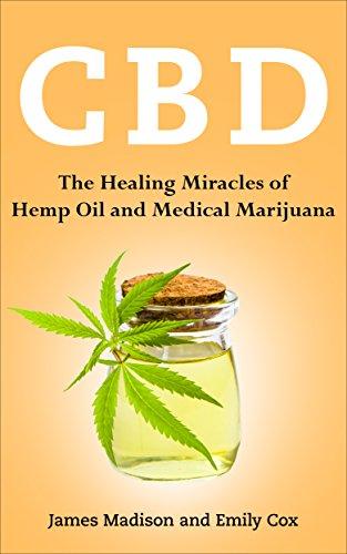 CBD: The Healing Miracles of Hemp Oil and Medical Marijuana