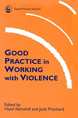 Good Practice in Working with Violence (Good Practice in Health, Social Care and Criminal Justice)