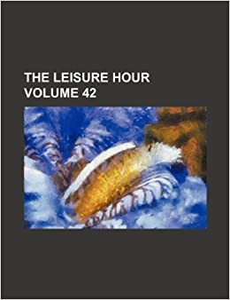 The Leisure hour Volume 42