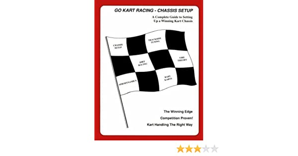 Go-Kart Racing Chassis Setup: A Complete Guide to Setting Up a