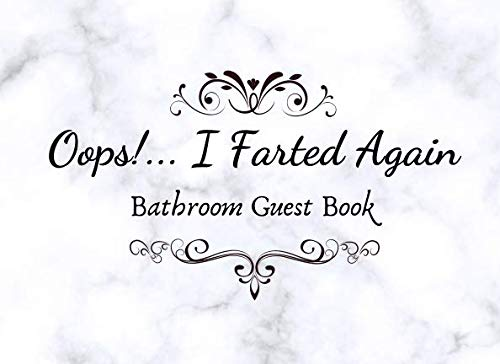 Opps! I Farted Again. Bathroom Guestbook.: Funny House Warming Gag -