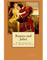 Romeo and Juliet: A Shakespeare Play Book Edition