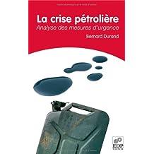CRISE PÉTROLIÈRE (LA) : ANALYSE DES MESURES D'URGENCE