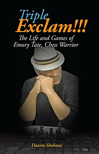 (Triple Exclam!!! The Life and Games of Emory Tate, Chess Warrior (Full Color))