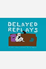 Delayed Replays Kindle Edition