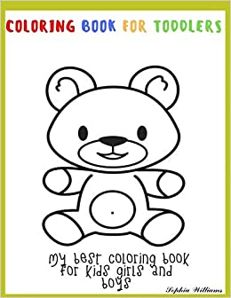 amazon com coloring book for toddlers my best coloring book for kids girls and boys large giant coloring book for kids big coloring book for kids kids activity more kids coloring book amazon com coloring book for toddlers