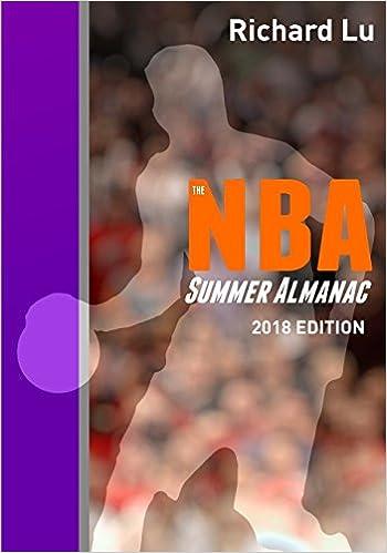 Richard Lu's book on Amazon: The NBA Summer Almanac, 2018 Edition on Paperback via Amazon (Cover 2)