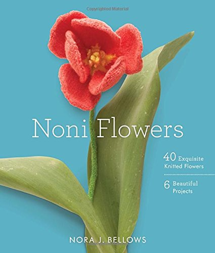Noni Flowers: 40 Exquisite Knitted