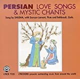 Persian Love Songs & Mystic Chants
