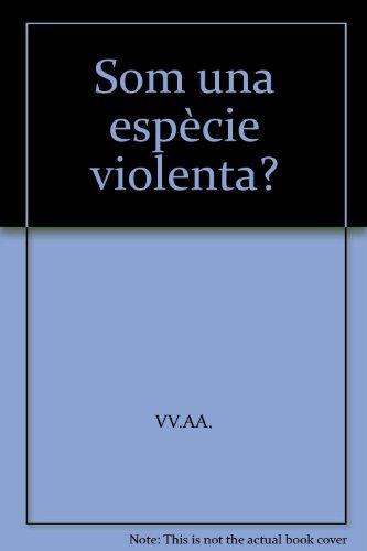 Descargar Libro Som Una Espècie Violenta? Xaro Sánchez