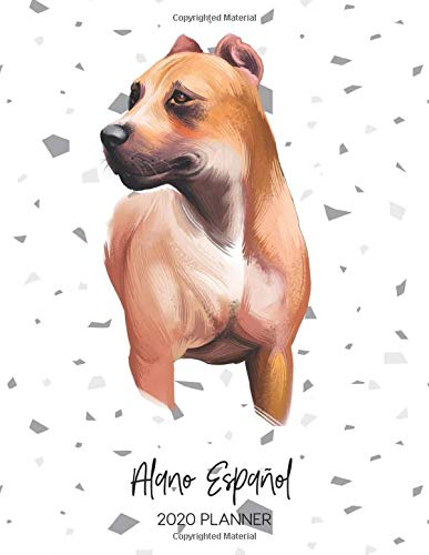 Alano Español 2020 Planner: Dated Weekly Diary With To Do Notes & Dog Quotes (Awesome Calendar Planners for Pup Owners - Pedigree Breeds) 1