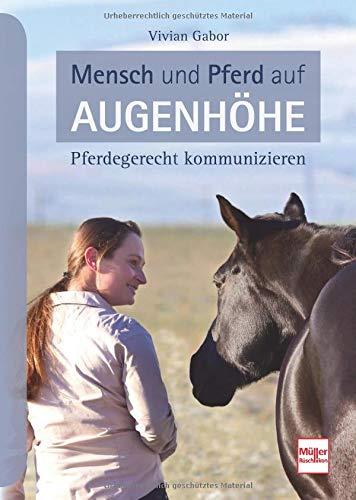 Mensch und Pferd auf Augenhöhe: Pferdegerecht kommunizieren