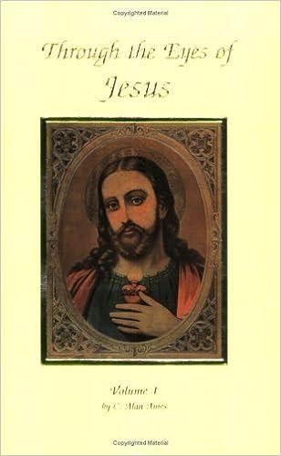 Through the Eyes of Jesus: Volume 1