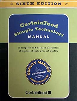 certainteed shingle technology manual a complete and detailed rh amazon com CertainTeed Shingles Residential certainteed shingle technology manual pdf