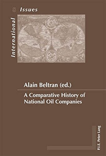 A Comparative History of National Oil Companies (Enjeux internationaux / International Issues)