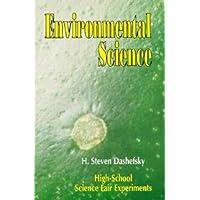 Environmental Science: High School Science Fair Experiments