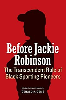 Book Cover: Before Jackie Robinson: The Transcendent Role of Black Sporting Pioneers