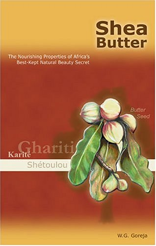 Price comparison product image Shea Butter: The Nourishing Properties of Africa's Best-Kept Natural Beauty Secret