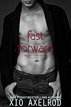 Fast Forward: An Alt Er Love Novella by [Axelrod, Xio]