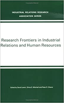 Book Research Frontiers in Industrial Relations and Human Resources (Industrial Relations Research Association Series)
