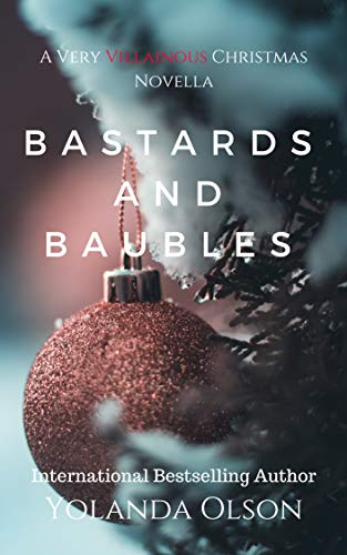 Bastards and Baubles: A Very Villainous Christmas (Christmas Wishes For A Very Special Friend)