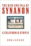 The Rise and Fall of Synanon: A California Utopia