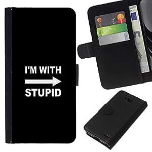 All Phone Most Case / Oferta Especial Cáscara Funda de cuero Monedero Cubierta de proteccion Caso / Wallet Case for LG OPTIMUS L90 // I'M With Stupid - Funny