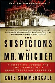 The Suspicions of Mr. Whicher Publisher: Walker &