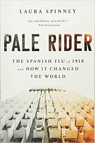Pale Rider: The Spanish Flu Of 1918 And How It Changed The World por Laura Spinney epub