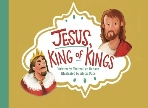 Download Jesus, King of Kings - A Christian Children's Book pdf