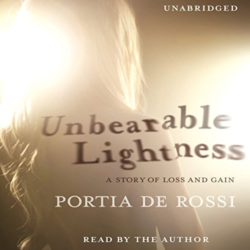Unbearable Lightness: A Story of Loss and Gain by Unknown
