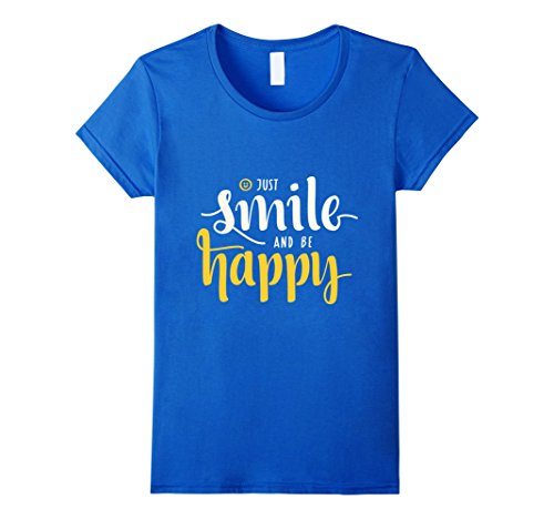 Womens Just Smile And Be Happy Smiley Face T-Shirt XL Royal Blue - Happy Face T-shirt