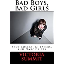 Bad Boys, Bad Girls: A Teen's Guide to Spotting Cheaters and Liars (Gaslight Survivor Series) (Volume 4)