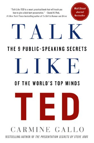 Talk Like TED: The 9 Public-Speaking Secrets of the World's Top Minds cover