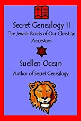 Secret Genealogy II: The Jewish Roots of Our Christian Ancestors