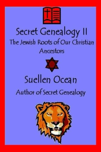 Read Online Secret Genealogy II: The Jewish Roots of Our Christian Ancestors pdf