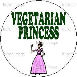 (VEGETARIAN PRINCESS Pinback Button 1.25