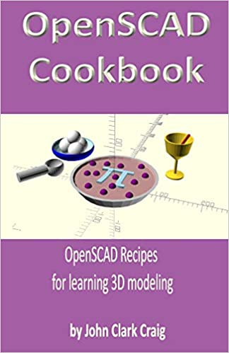 OpenSCAD Cookbook OpenSCAD Recipes for learning 3D modeling