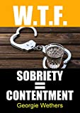 Sobriety = Contentment