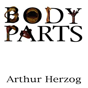 Body Parts: A Collection of Short Stories Audiobook