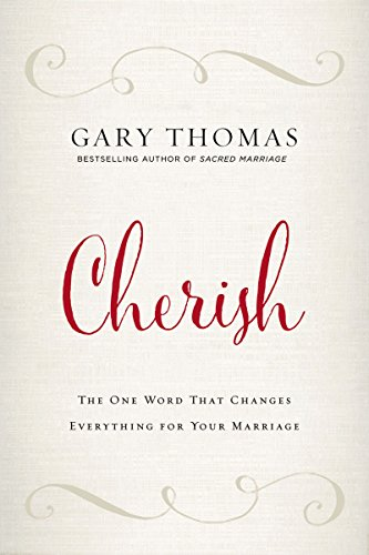 Cherish: The One Word That Changes Everything for Your Marriage Cherish Lifes