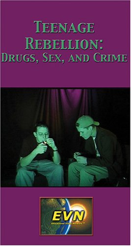 Teenage Rebellion: Drugs, Sex, and Crime [VHS]