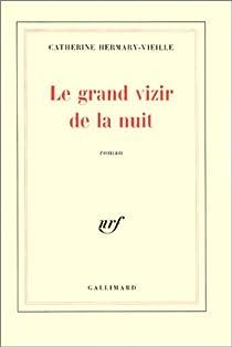 Le Grand Vizir de la nuit par Hermary-Vieille