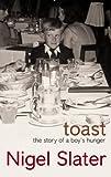 Toast, Nigel Slater, 1841152897