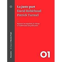La juste part: Repenser les inégalités, la richesse et la fabrication des grille-pains (French Edition)